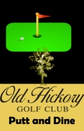Old Hickory Putt and Dine
